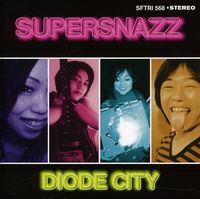 Supersnazz - Diode City