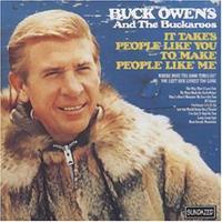 Buck Owens & His Buckaroos - It Takes People Like You to Make People Like Me