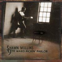 Shawn Mullins - 9th Ward Pickin Parlor