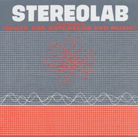 Stereolab - The Groop Played Space Age Batchelor Pad