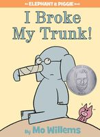 Mo Willems - I Broke My Trunk! (An Elephant and Piggie Book)