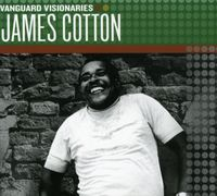 James Cotton - Vanguard Visionaries