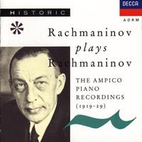 Rachmaninoff - Ampico Piano Recordings
