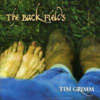 Tim Grimm - Back Fields
