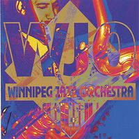 Winnipeg Jazz Orchestra - The Winnipeg Jazz Orchestra