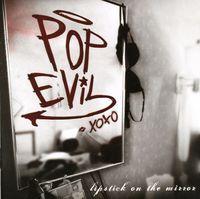 Pop Evil - Lipstick On The Mirror