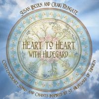 Susan Lincoln - Heart to Heart with Hildegard: Contemporary Songs