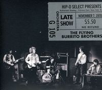The Flying Burrito Brothers - Authorized Bootleg: Fillmore East N.Y., N.Y. Late Show, Nov. 7 1970