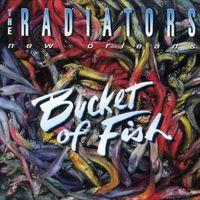 Radiators - Bucket of Fish