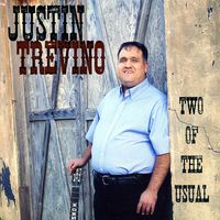 Justin Trevino - Two of the Usual