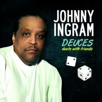 Johnny Ingram - Deuces: Duets with Friends