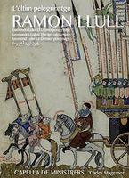 Capella De Ministrers - Ramon Llull: L'Ultim Pelegrinatge