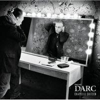 Daniel Darc - Chapelle Sixteen (Ger)