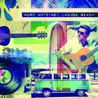 Marc Antoine - Laguna Beach [Digipak]