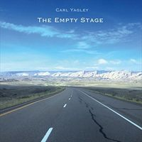 Carl Yagley - The Empty Stage