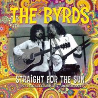 Byrds - Straight For The Sun