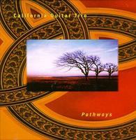 California Guitar Trio - Pathways