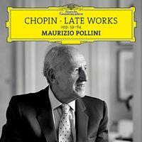 Chopin / Maurizio Pollini - Chopin: Late Works: Opp 59-64 (Shm) (Jpn)