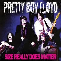 Pretty Boy Floyd - Size Really Does Matter [Limited Edition] [Reissue]
