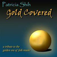 Patricia Shih - Gold Covered