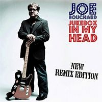 Joe Bouchard - Jukebox In My Head (Remix Edition)