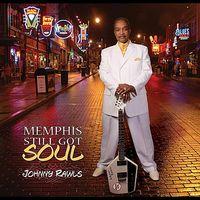Johnny Rawls - Memphis Still Got Soul
