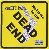 Ghett Paid - Welcome to the Dead End