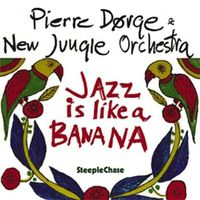 Pierre Dorge & New Jungle Orch - Jazz in Like a Banana