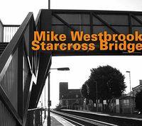 Mike Westbrook - Starcross Bridge
