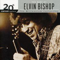 Elvin Bishop - 20th Century Masters: Millennium Collection