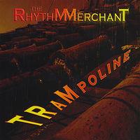 The Rhythm Merchant - Trampoline