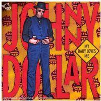 Johnny Dollar (Blues) - My Baby Loves Me