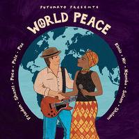 Putumayo Presents - World Peace