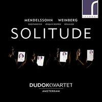 Dudok Quartet Amsterdam - Solitude: Mendelssohn, Weinberg & Shostakovich