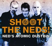 Ned's Atomic Dustbin - Shoot The Neds [Import]