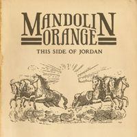Mandolin Orange - This Side Of Jordan [Vinyl]