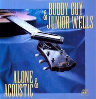 Buddy Guy & Junior Wells - Alone & Acoustic