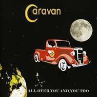 Caravan - All Over You & You Too