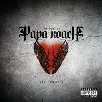 Papa Roach - ...To Be Loved: The Best Of Papa Roach