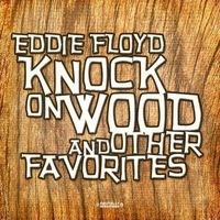 Eddie Floyd - Knock on Wood & Other Favorites