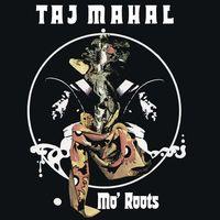 Taj Mahal - Mo Roots