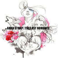 Arab Strap - Last Romance [Import]