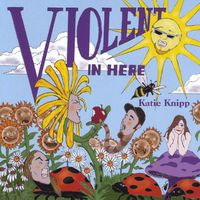 Katie Knipp - Violent in Here