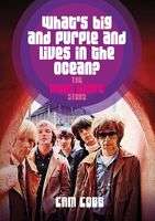 Cam Cobb - What's Big and Purple and Lives in the Ocean?: The Moby Grape Story