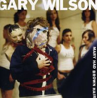 Gary Wilson - Mary Had Brown Hair