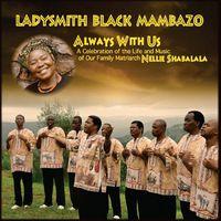 Ladysmith Black Mambazo - Always with Us