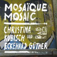 Christina Kubisch - Mosaique Mosaic