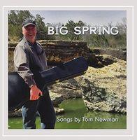 Tom Newman - Big Spring