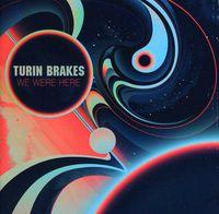 Turin Brakes - We Were Here