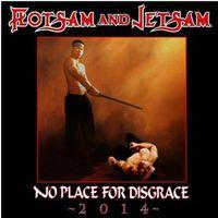 Flotsam & Jetsam - No Place For Disgrace 2014 (Uk)